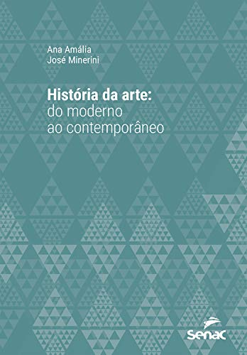 História da arte: do moderno ao contemporâneo (Universitária)
