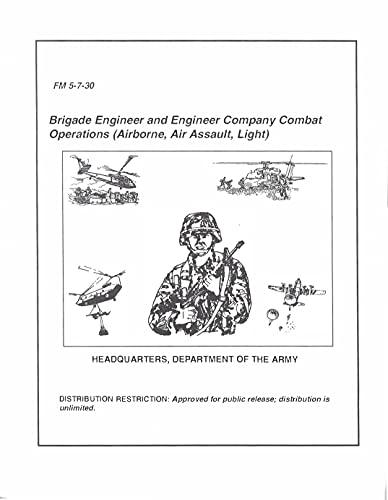 FM 5-7-30 Brigade Engineer and Engineer Company Combat Operations (Airborne, Air Assault, Light) (English Edition)