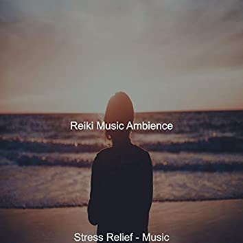 Stress Relief - Music