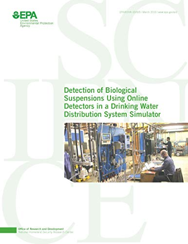 Detection of Biological Suspensions Using Online Detectors in a Drinking Water Distribution System Simulator (English Edition)
