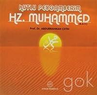 Kutlu Peygamberim Hz. Muhammed