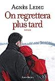 On regrettera plus tard - Albin Michel - 02/03/2016