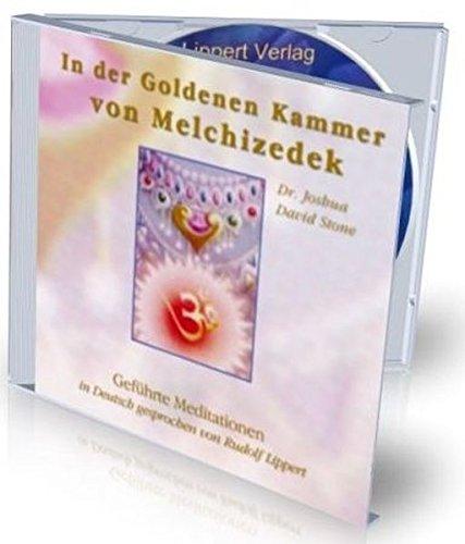 In der goldenen Kammer von Melchizedek: Geführte Meditationen Aufstiegsaktivierungs CD