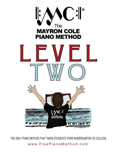 Compare Textbook Prices for Level Two Textbook: The Mayron Cole Piano Method Volume 2 2018 Edition ISBN 9781979181518 by Cole, Mayron,Cole, Colleen