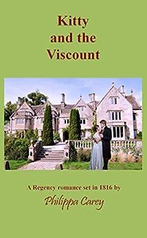 Kitty and the Viscount: A Regency Romance (Philippa Carey) by [Philippa Carey]