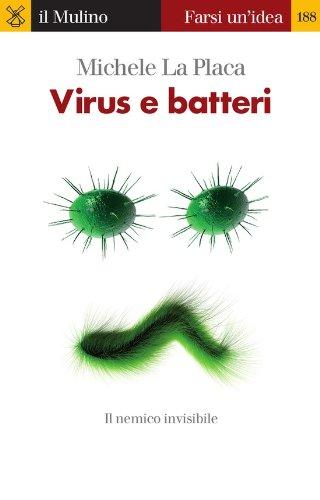Virus e batteri (Farsi un'idea Vol. 188)