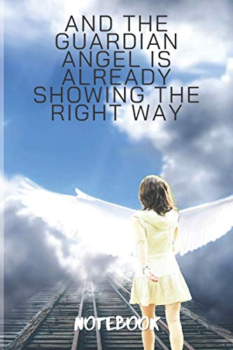 Classic Lined Notebook: Guardian Angel Is Showing The Right Way, Journal For Writing, Angel On The Trail To Heaven Theme (Colorful Soft Cover, White Paper, College Ruled, 100 Pages, Size 6' x 9')