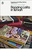 Reading Lolita In Tehran: Azar Nafisi (Penguin Modern Classics)