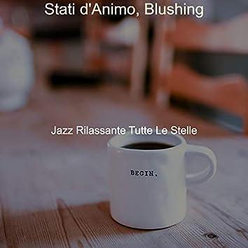 Stati d'Animo, Blushing