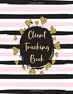 Client Tracking Book: Large Client Data Profile Organizer Notebook & Record Keeping Log Book for Fashion Salons Lashes Nails Hair Stylists Barbers Make Up Artists Therapists Estheticians Dog Groomers & More