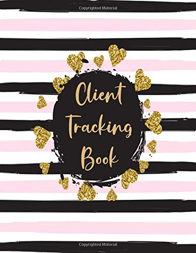 Client Tracking Book: Large Client Data Profile Organizer Notebook & Record Keeping Log Book for Fashion Salons Lashes Nails Hair Stylists Barbers ... Therapists Estheticians Dog Groomers & More