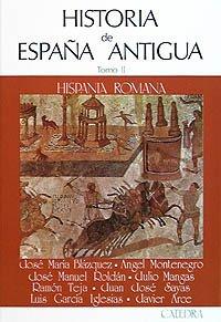 Historia de España Antigua, II: Hispania romana: 2 (Historia. Serie mayor)
