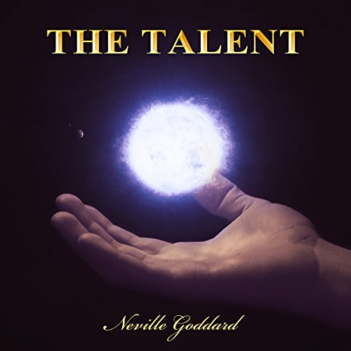The Talent: Neville Goddard Lectures audiobook cover art