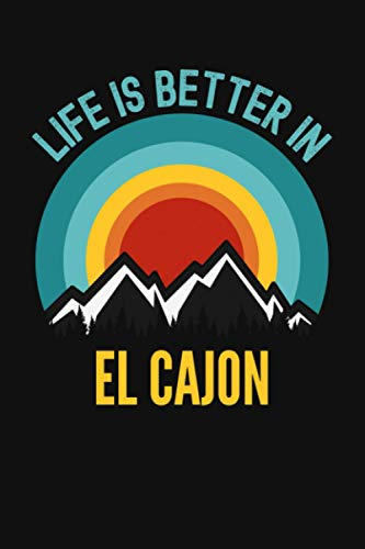 Life Is Better In El-cajon Notebook: El-cajon Vacation Gifts, Lined Journal, 120 Pages, 6 x 9, Matte Finish