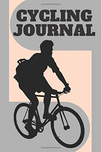 cycling journal: Journey Diary, 120 page 6x9,have your great performances un Record your Rides.