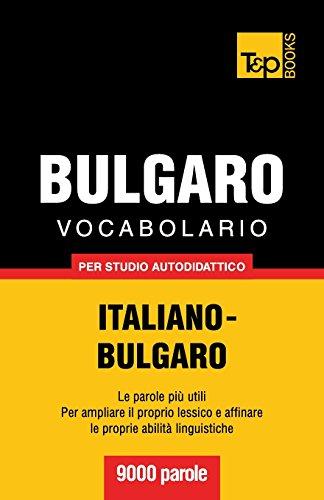 Vocabolario Italiano-Bulgaro per studio autodidattico - 9000 parole
