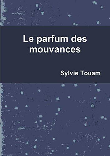 Le Parfum Des Mouvances