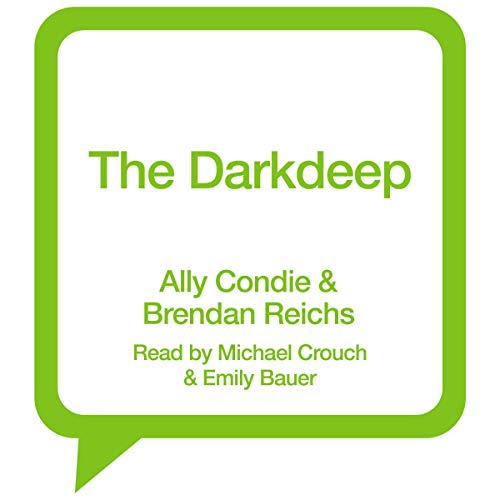 The Darkdeep     Darkdeep, Book 1              By:                                                                                                                                 Ally Condie,                                                                                        Brendan Reichs                               Narrated by:                                                                                                                                 Michael Crouch,                                                                                        Emily Bauer                      Length: 6 hrs     Not rated yet     Overall 0.0