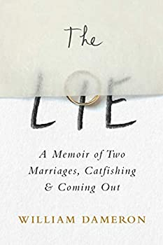 The Lie  A Memoir of Two Marriages Catfishing & Coming Out