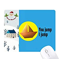 あなたはジャンプタイタニック サンタクロース家屋ゴムのマウスパッド