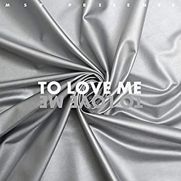 To Love Me