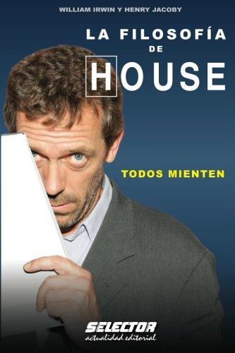 LA FILOSOFIA DE HOUSE: Todos Mienten (OTROS LIBROS PRACTICOS)