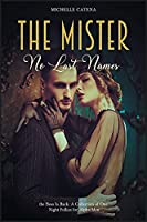 The Mister: No Last Names, the Boss Is Back. A Collection of One Night Follies for Alpha Men