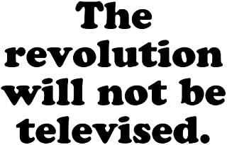 Magnet The Revolution Will Not Be Televised. Magnet Vinyl Magnetic Sheet for Lockers, Cars, Signs, Refrigerator 5""