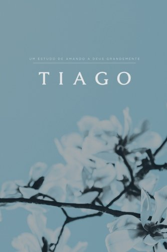 Tiago: A Portuguese Love God Greatly Study Journal