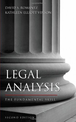 Compare Textbook Prices for Legal Analysis: The Fundamental Skill Second Edition ISBN 9781594602795 by David S. Romantz,Kathleen Elliott Vinson