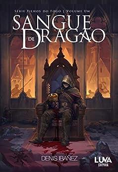 Sangue de Dragão por [Denis Ibañez, Vitto Uchôa]