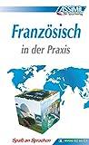 ASSiMiL Französisch in der Praxis - Lehrbuch - Niveau B2-C1: Fortgeschrittenenkurs in deutscher Sprache (PERFECTIONNEMENT)