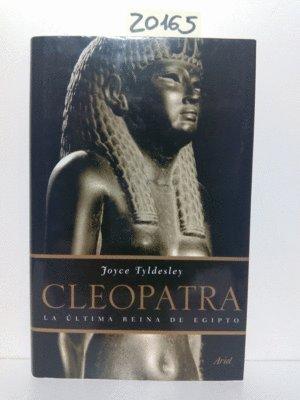 Cleopatra: La última reina de Egipto (Biografías)