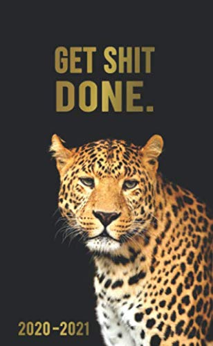 Get Shit Done. 2020-2021: Nifty Leopard Monthly Pocket Planner, Calendar & Organizer | Motivational 2 Year Schedule Agenda with Phone Book, Inspirational Quotes, Password Log, U.S. Holidays & Notes