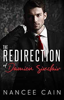 The Redirection of Damien Sinclair (Pine Bluff Book 4) by [Nancee Cain]