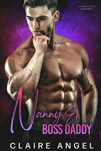 Nanny & Boss Daddy: A Single Dad Romance (Boss Daddies) (English Edition)
