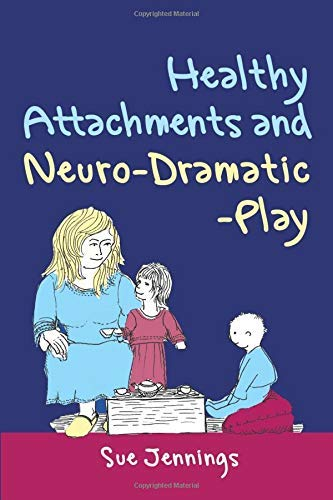 healthy-attachments-and-neuro-dramatic-play