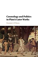 Cosmology and Politics in Plato's Later Works