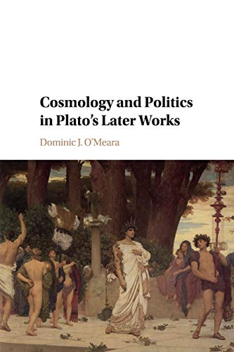 Cosmology and Politics in Plato's Later Works -  O'Meara, Dominic J., Paperback