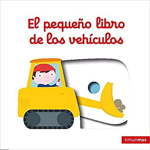 El pequeño libro de los vehículos (Libros con solapas y lengüetas)