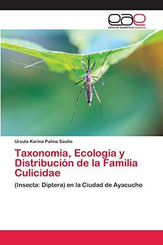 Taxonomía, Ecología y Distribución de la Familia Culicidae: (Insecta: Diptera) en la Ciudad de Ayacucho