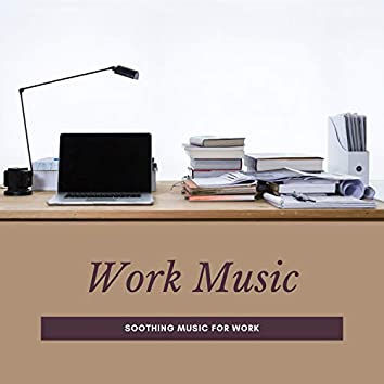 Work Music – Soothing Music for Work