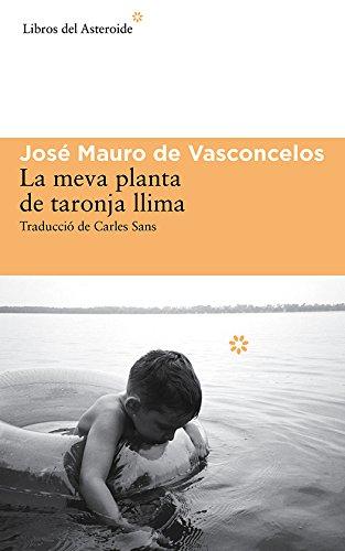 La meva planta de taronja llima (Libros del Asteroide) (Catalan Edition)