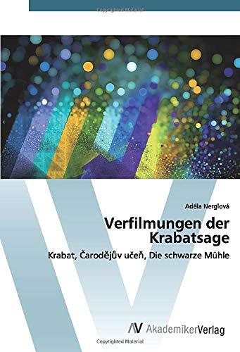 Verfilmungen der Krabatsage: Krabat, Čarodějův učeň, Die schwarze Mühle