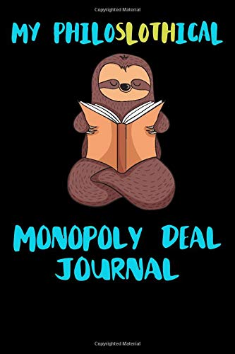 My Philoslothical Monopoly Deal Journal: Blank Lined Notebook Journal Gift Idea For (Lazy) Sloth Spirit Animal Lovers