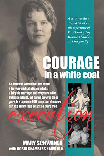 Courage in a White Coat: One woman doctor's heroic struggle to survive World War II