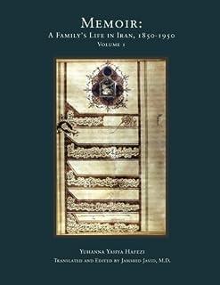Memoir: A Family's Life in Iran, 1850-1950