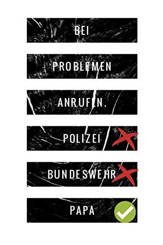 Bei Problemen anrufen. Polizei Bundeswehr Papa: Geschenk für Papa Vater Notizbuch 108 Seiten gepunkktet dot grid (6x9 /15.24 x 22.86 cm) weiß