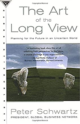 The Art of the Long View: Paths to Strategic Insight for Yourself and Your Company