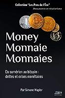 Money Monnaie Monnaies: Du sumérien au bitcoin: dettes et crises monétaires